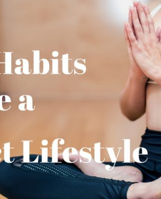 daily habits to have a perfect lifestyle