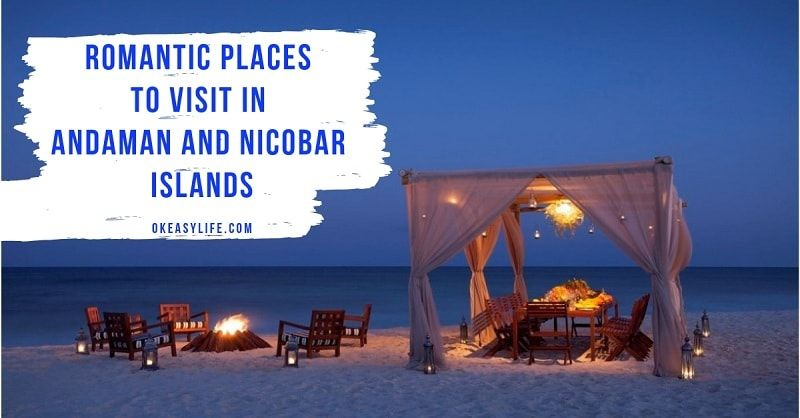 Romantic Places to visit in Andaman and Nicobar Islands to Rekindle your love